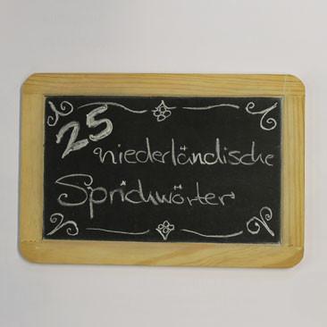 25. Juni: 25 niederländische Sprichwörter